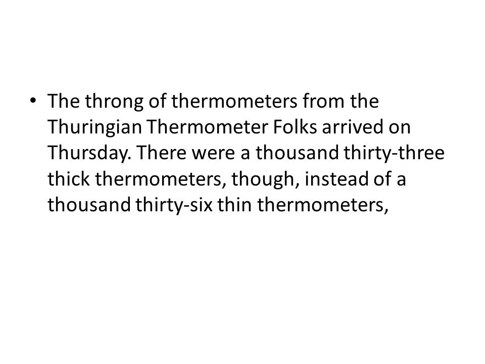 The throng of thermometers from the Thuringian Thermometer Folks arrived on Thursday.
