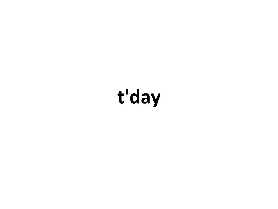 t day