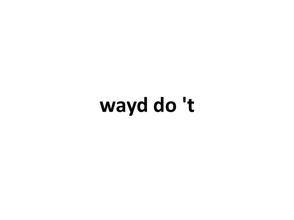 wayd do t