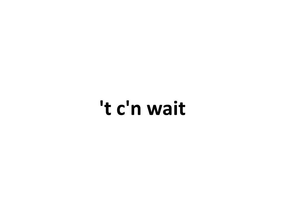 t c n wait