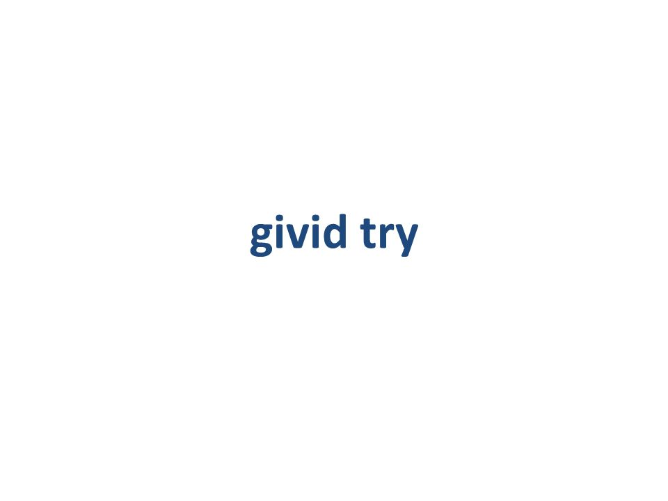 givid try