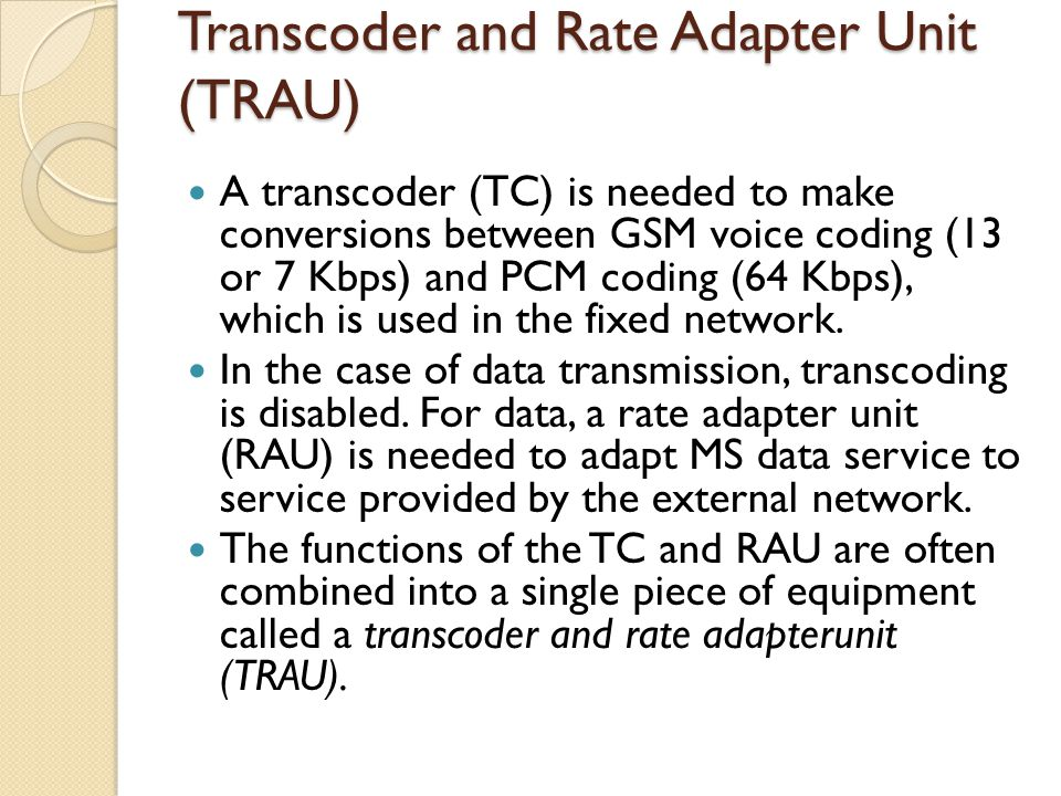 Transcoder and Rate Adapter Unit (TRAU)