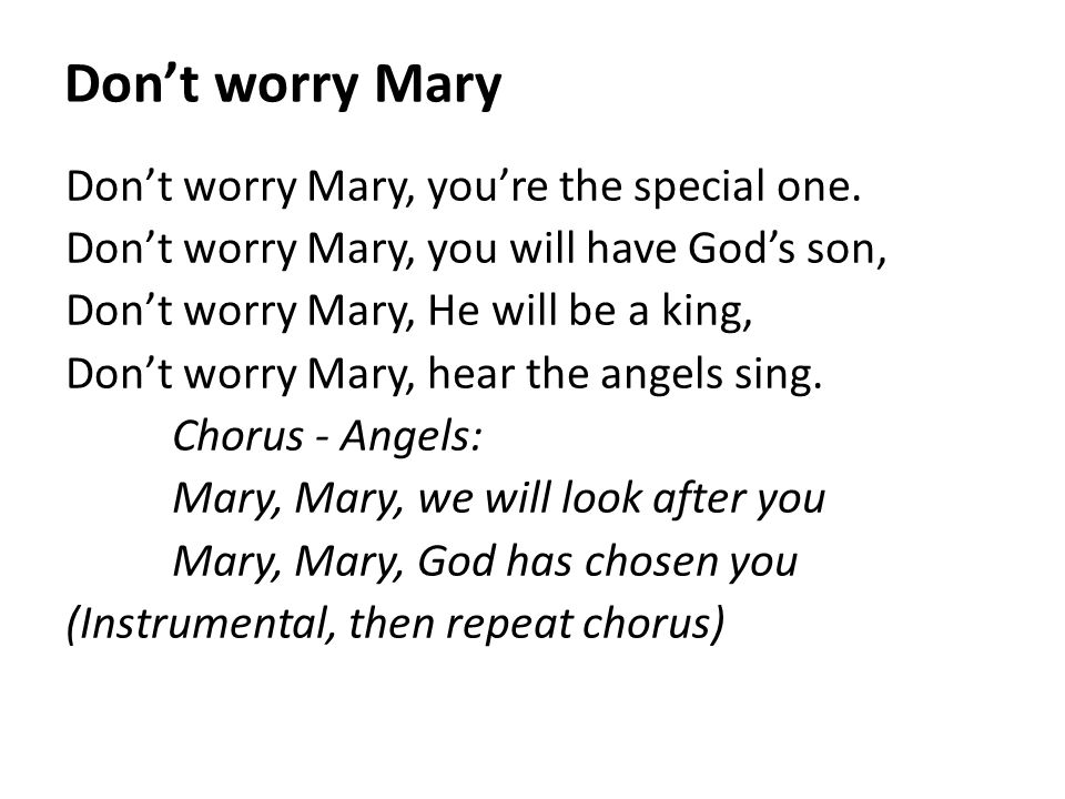 Don't worry Mary