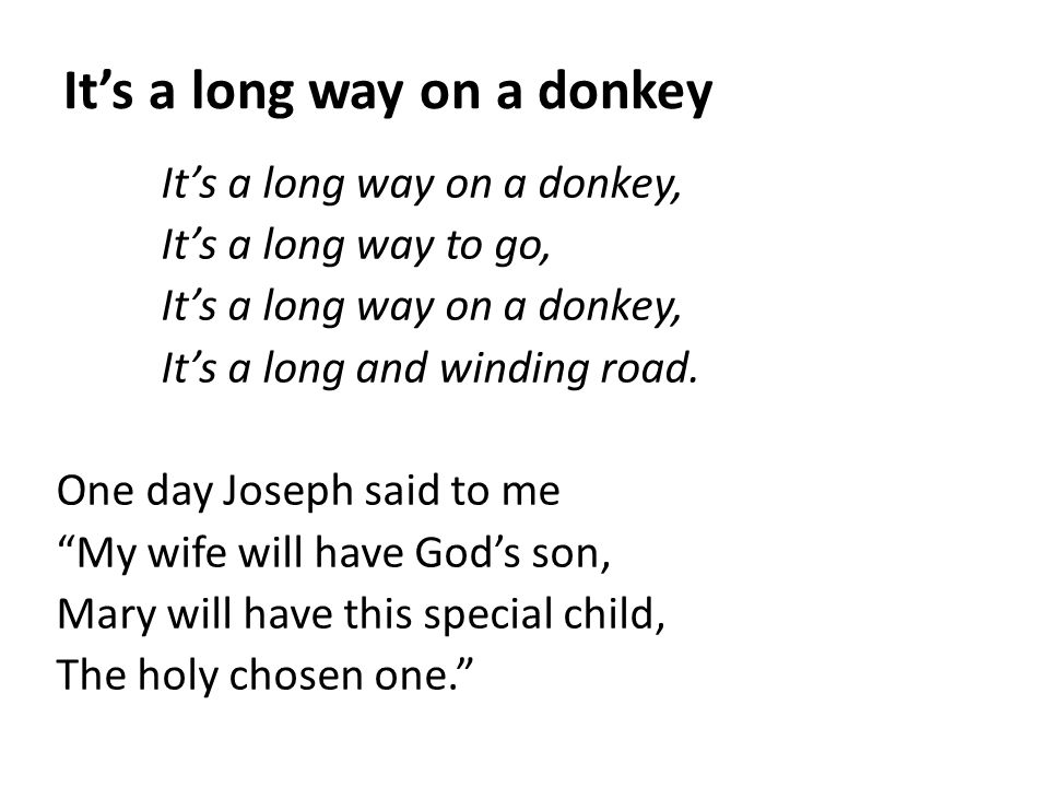 It's a long way on a donkey
