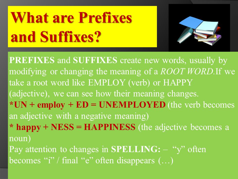 What are Prefixes and Suffixes