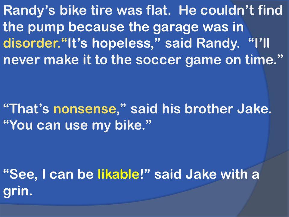 Randy's bike tire was flat