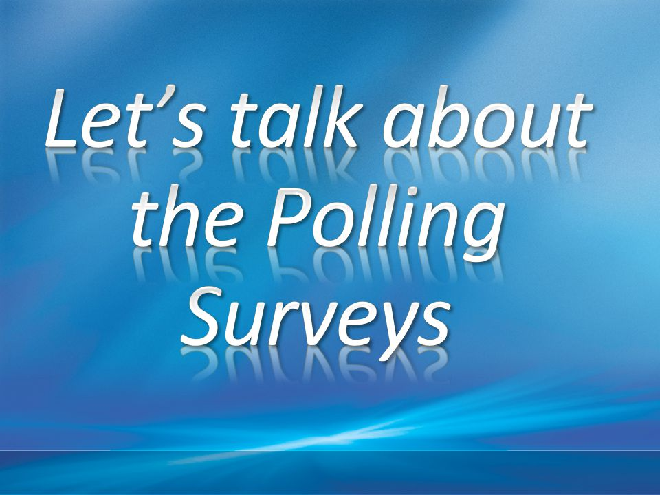 Let's talk about the Polling Surveys