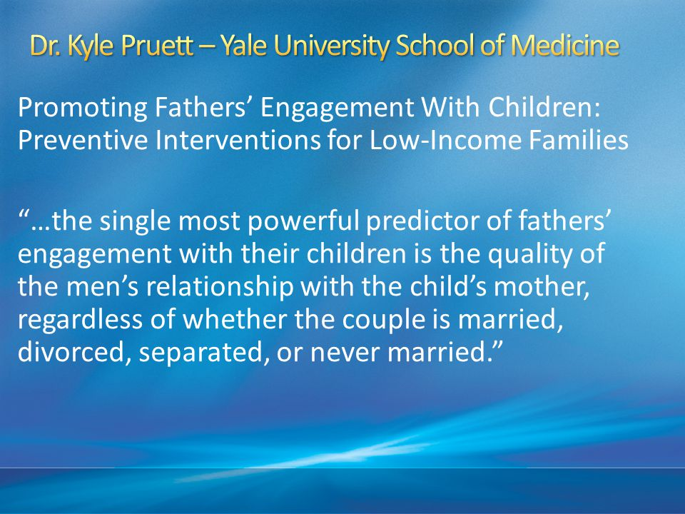 Dr. Kyle Pruett – Yale University School of Medicine
