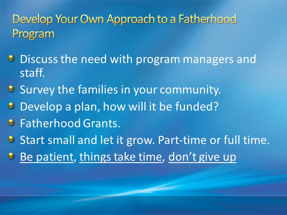 Develop Your Own Approach to a Fatherhood Program
