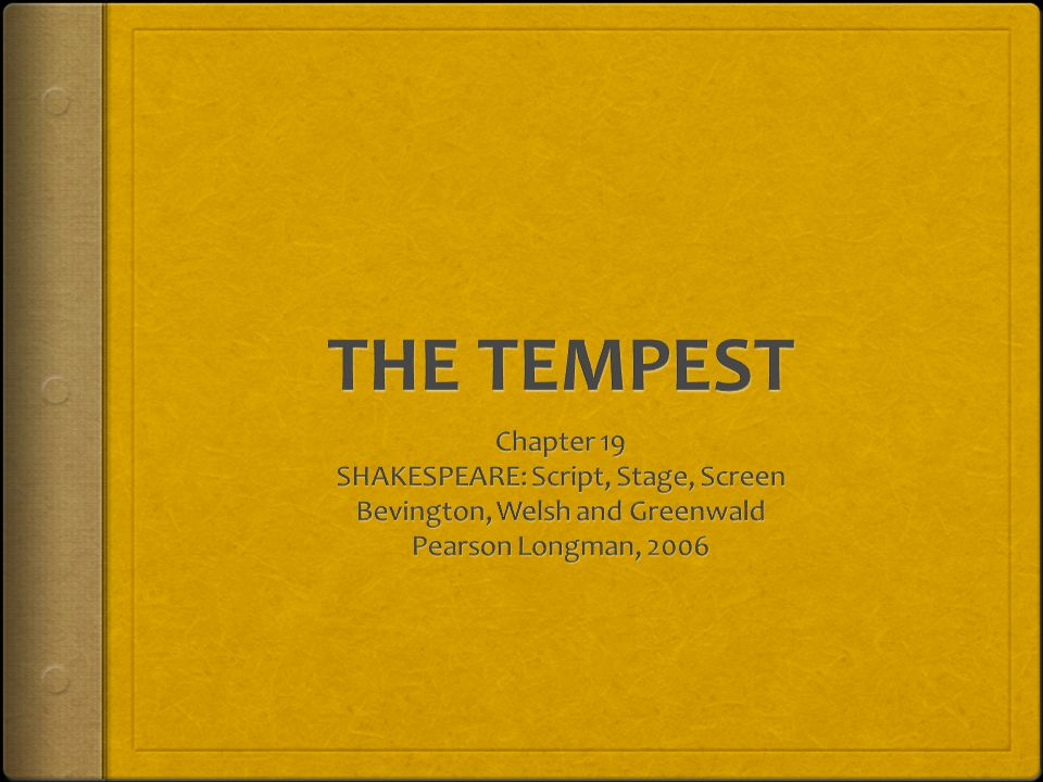 THE TEMPEST Chapter 19 SHAKESPEARE: Script, Stage, Screen