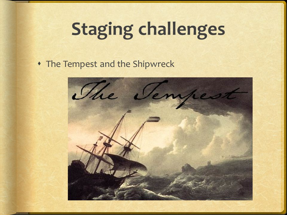 Staging challenges The Tempest and the Shipwreck