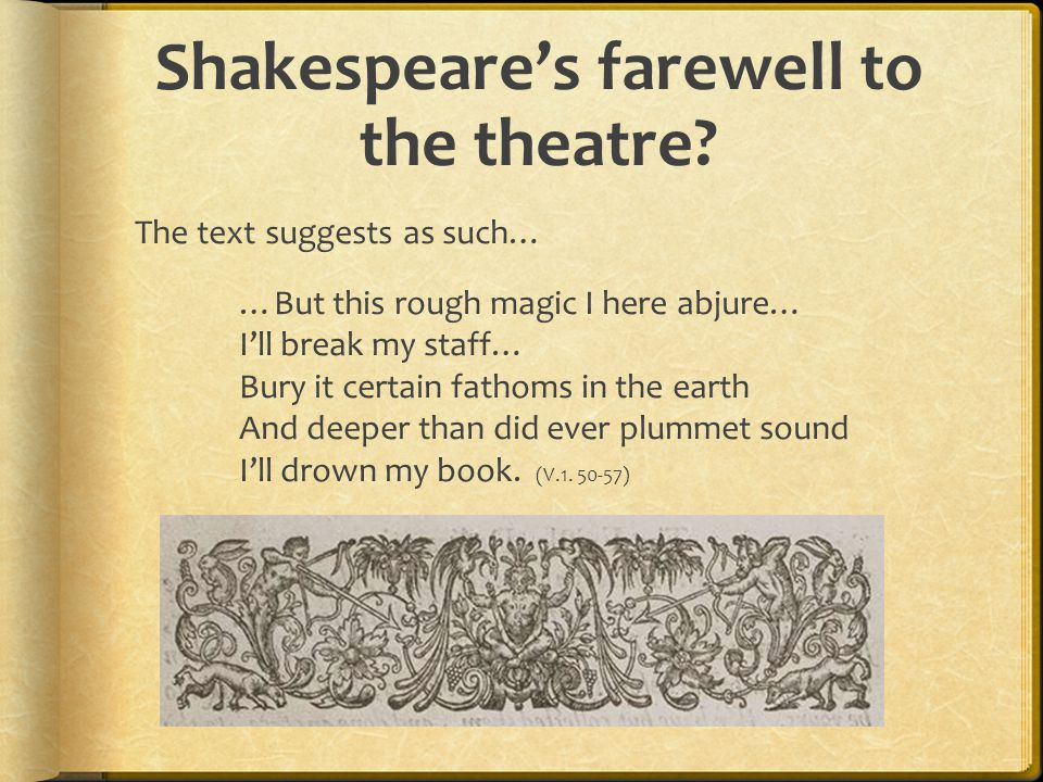 Shakespeare's farewell to the theatre