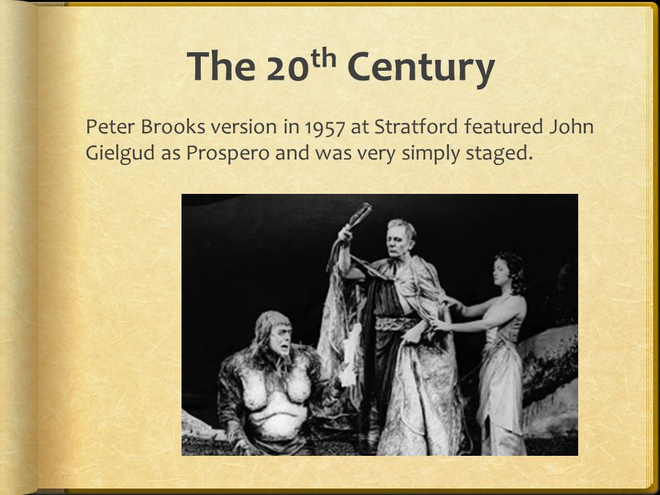 The 20th Century Peter Brooks version in 1957 at Stratford featured John Gielgud as Prospero and was very simply staged.