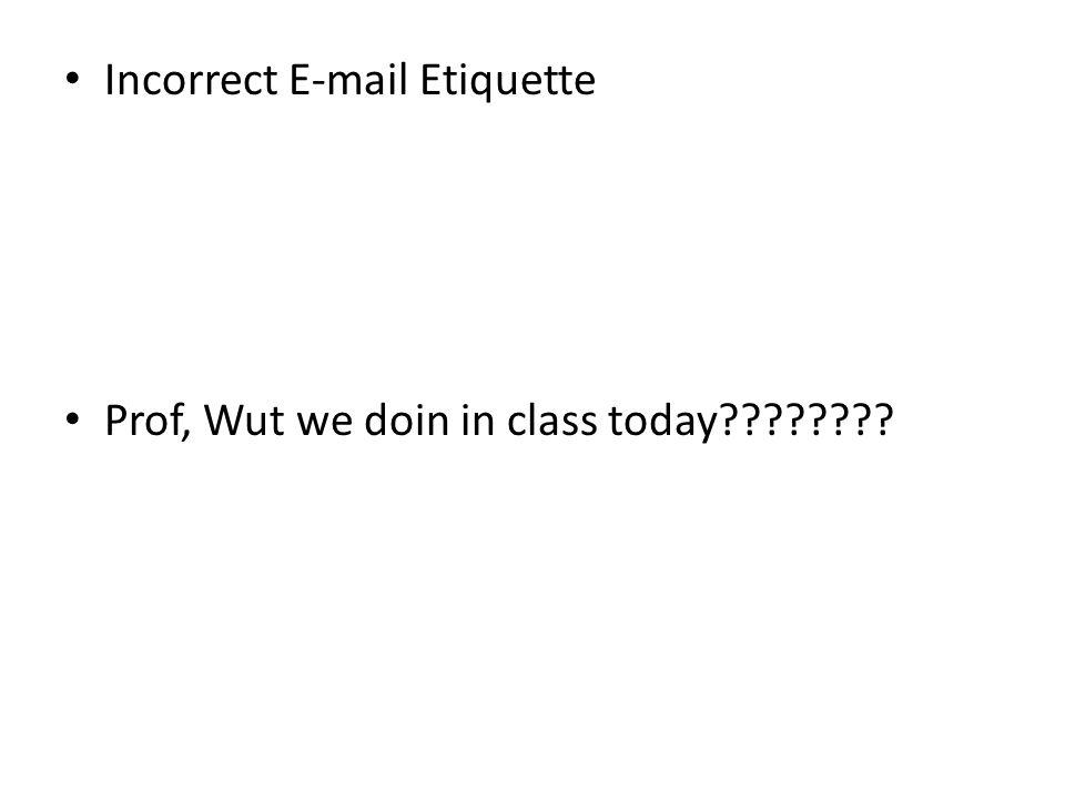Incorrect E-mail Etiquette