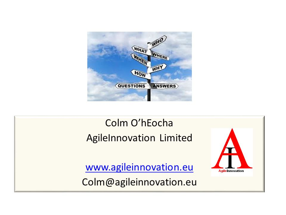 Colm O'hEocha AgileInnovation Limited www. agileinnovation