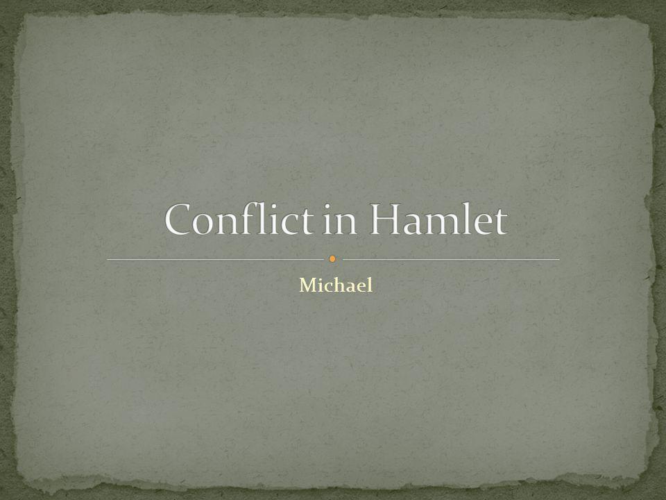 Conflict in Hamlet Michael
