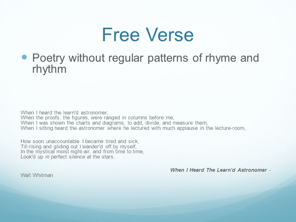 Free Verse Poetry without regular patterns of rhyme and rhythm