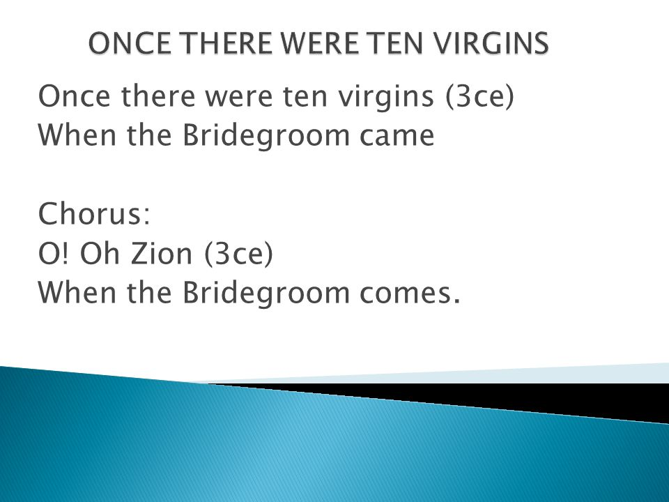 ONCE THERE WERE TEN VIRGINS