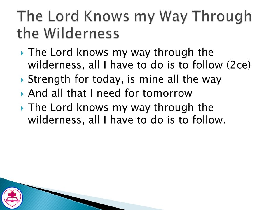 My Lord knows the way through the wilderness | Hymnary.org
