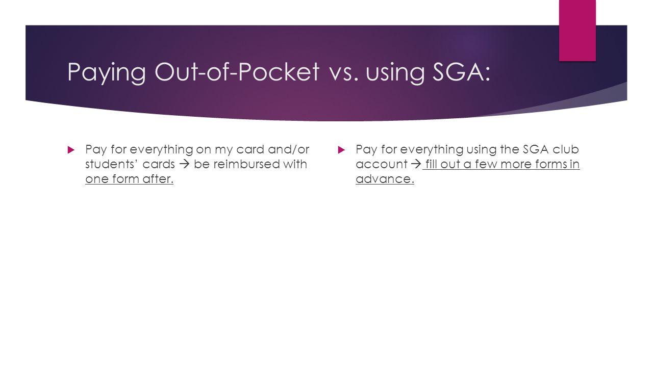 Paying Out-of-Pocket vs. using SGA: