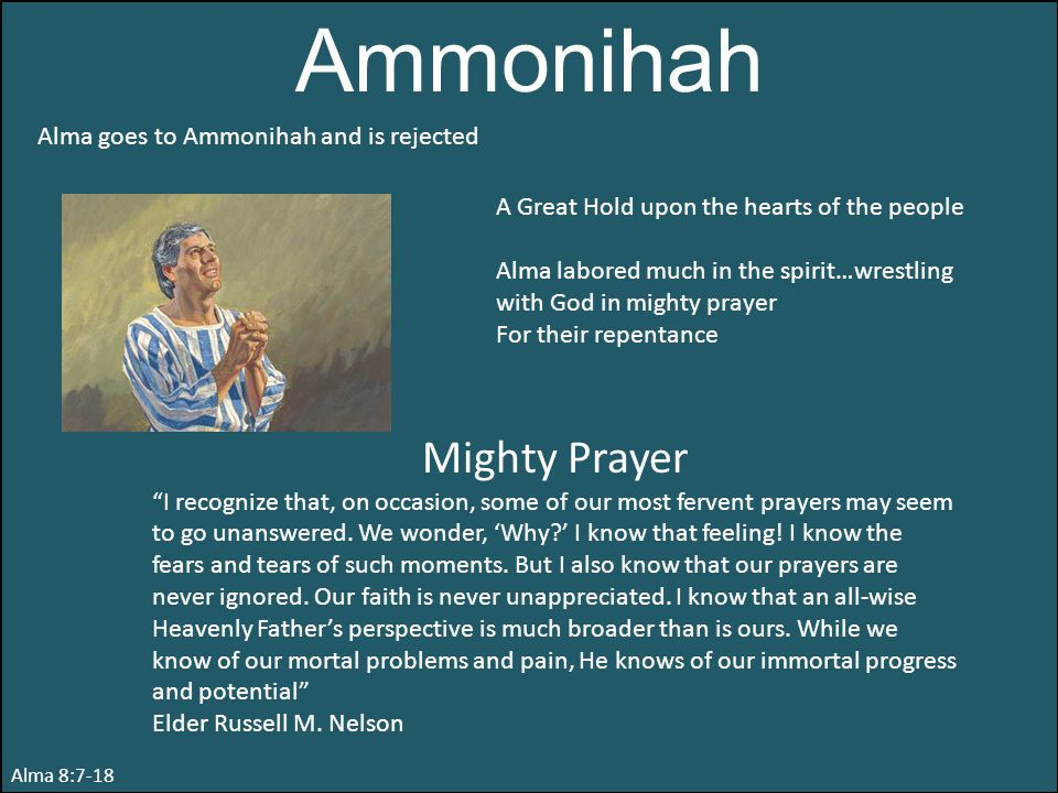 Ammonihah Mighty Prayer Alma goes to Ammonihah and is rejected