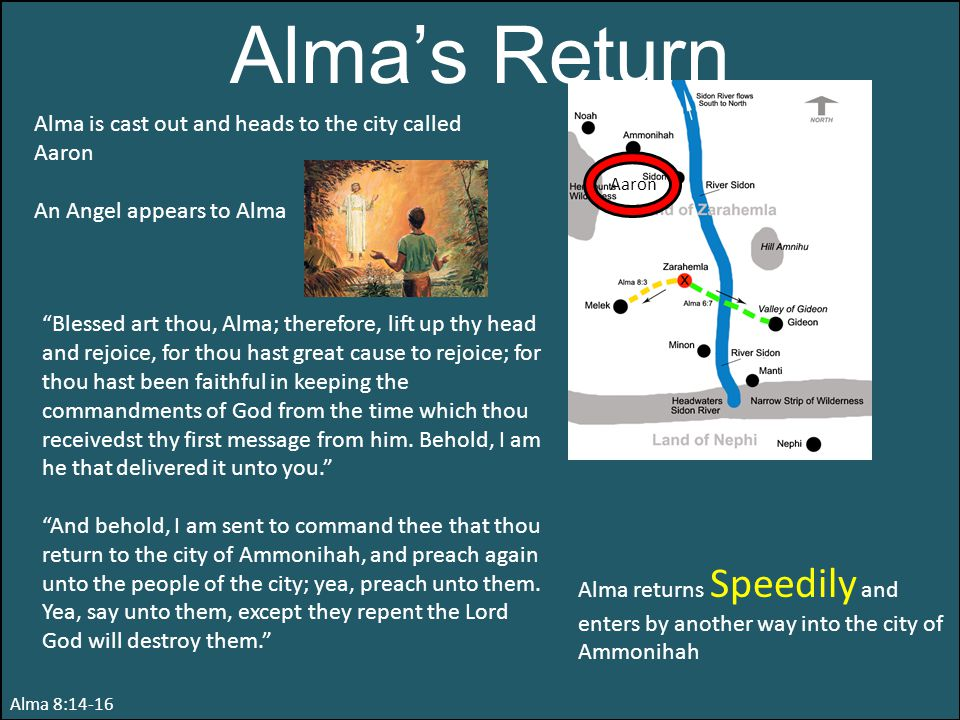 Alma's Return Alma is cast out and heads to the city called Aaron