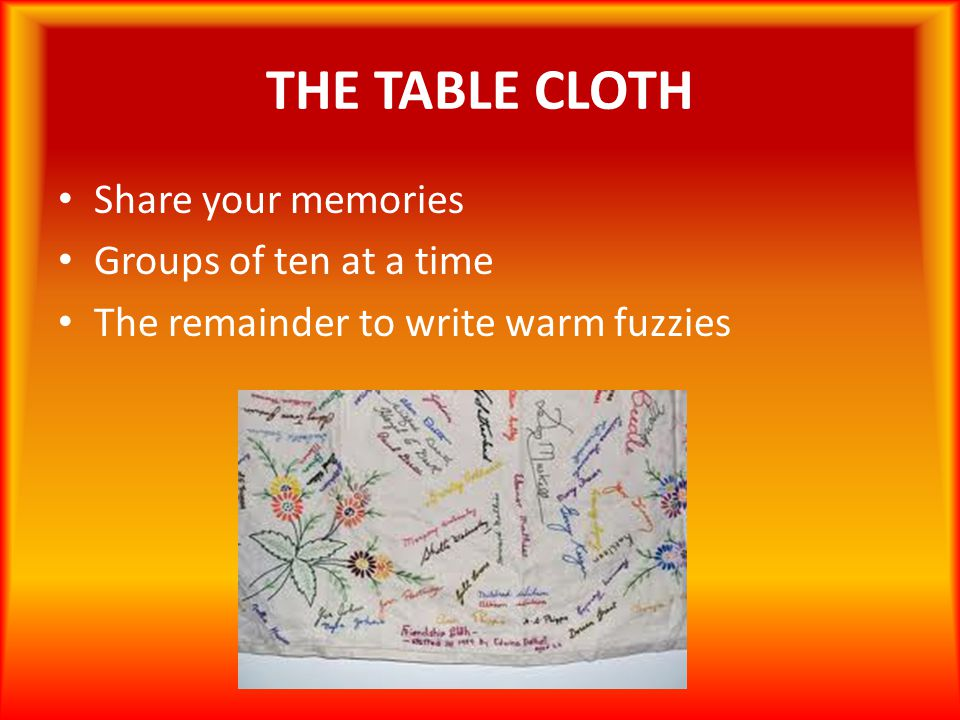 THE TABLE CLOTH Share your memories Groups of ten at a time