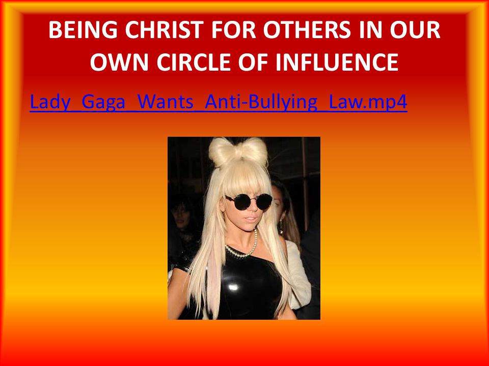 BEING CHRIST FOR OTHERS IN OUR OWN CIRCLE OF INFLUENCE