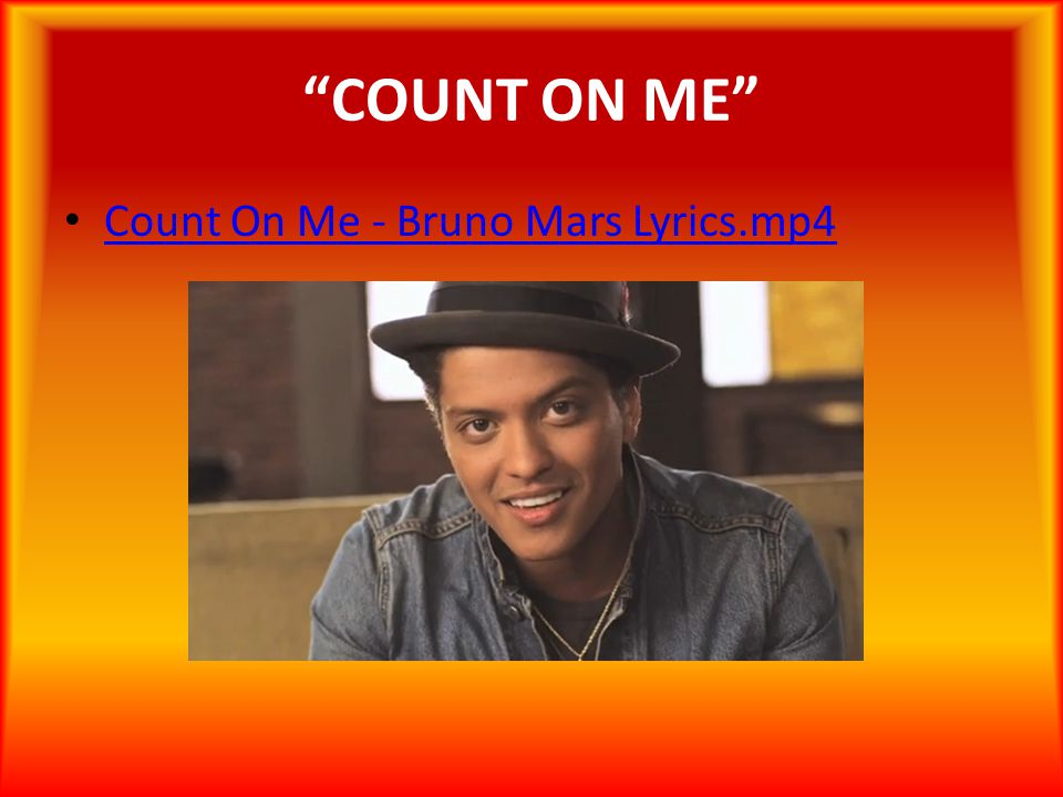 COUNT ON ME Count On Me - Bruno Mars Lyrics.mp4