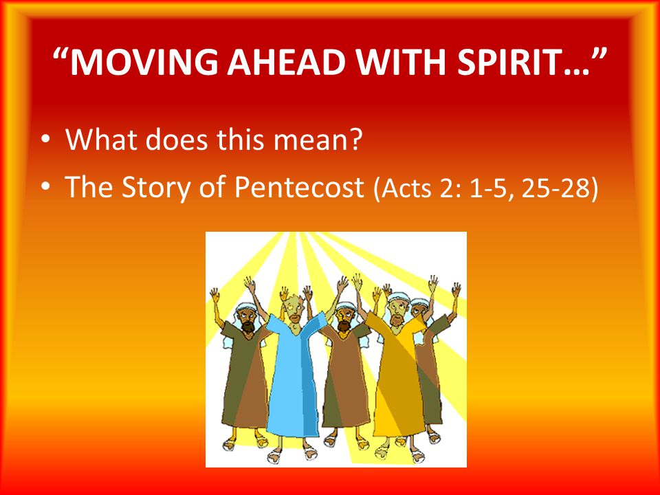 MOVING AHEAD WITH SPIRIT…