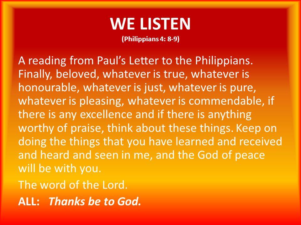 WE LISTEN (Philippians 4: 8-9)