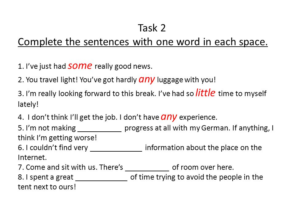 Task 2 Complete the sentences with one word in each space. 1