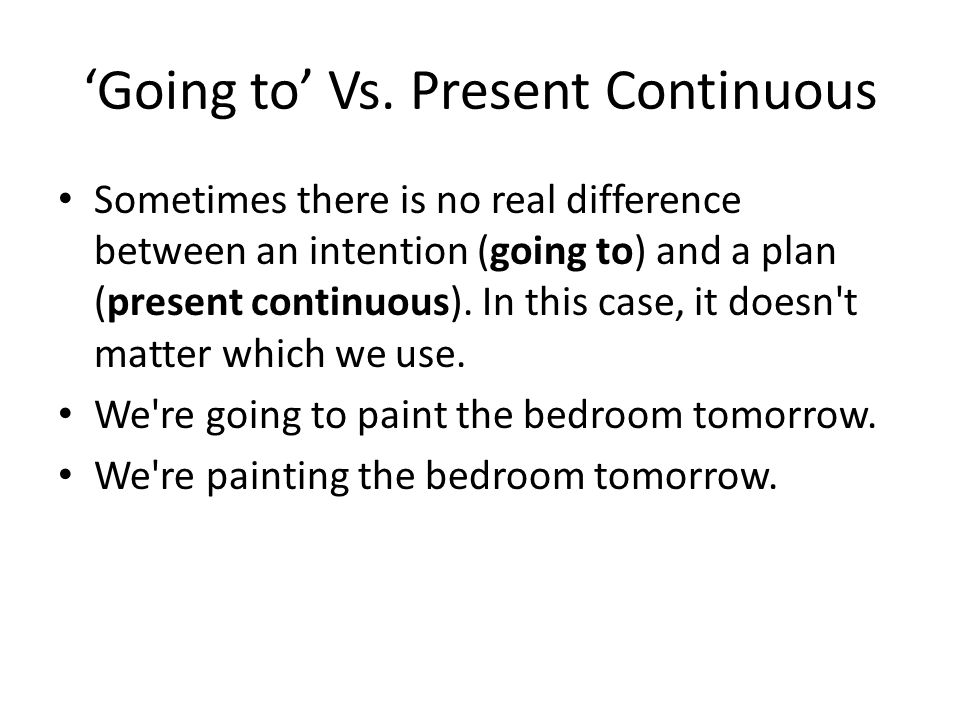 'Going to' Vs. Present Continuous
