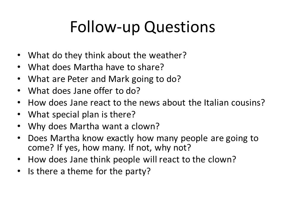 Follow-up Questions What do they think about the weather