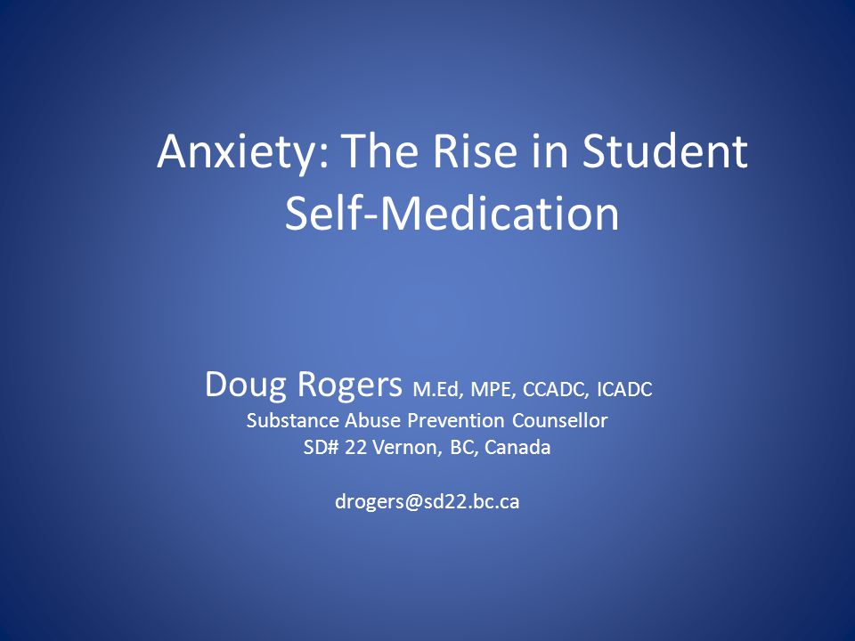 Anxiety: The Rise in Student Self-Medication