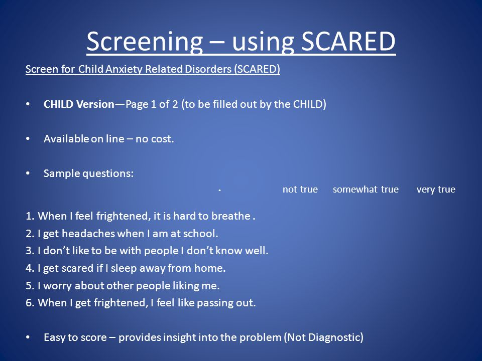 Screening – using SCARED