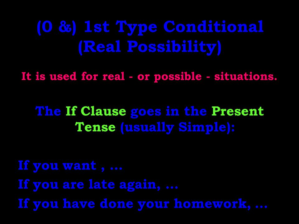 (0 &) 1st Type Conditional (Real Possibility)