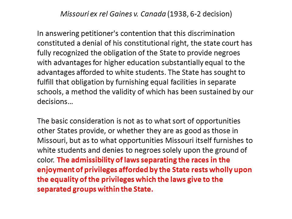 Missouri ex rel Gaines v. Canada (1938, 6-2 decision)