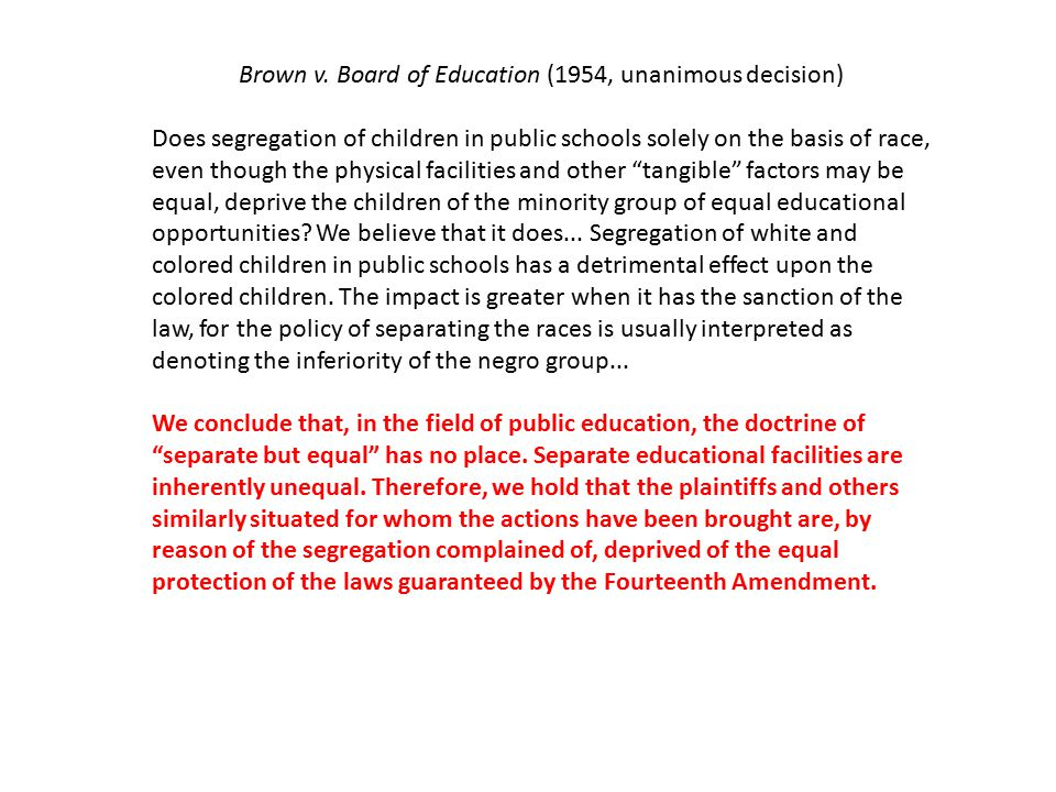Brown v. Board of Education (1954, unanimous decision)