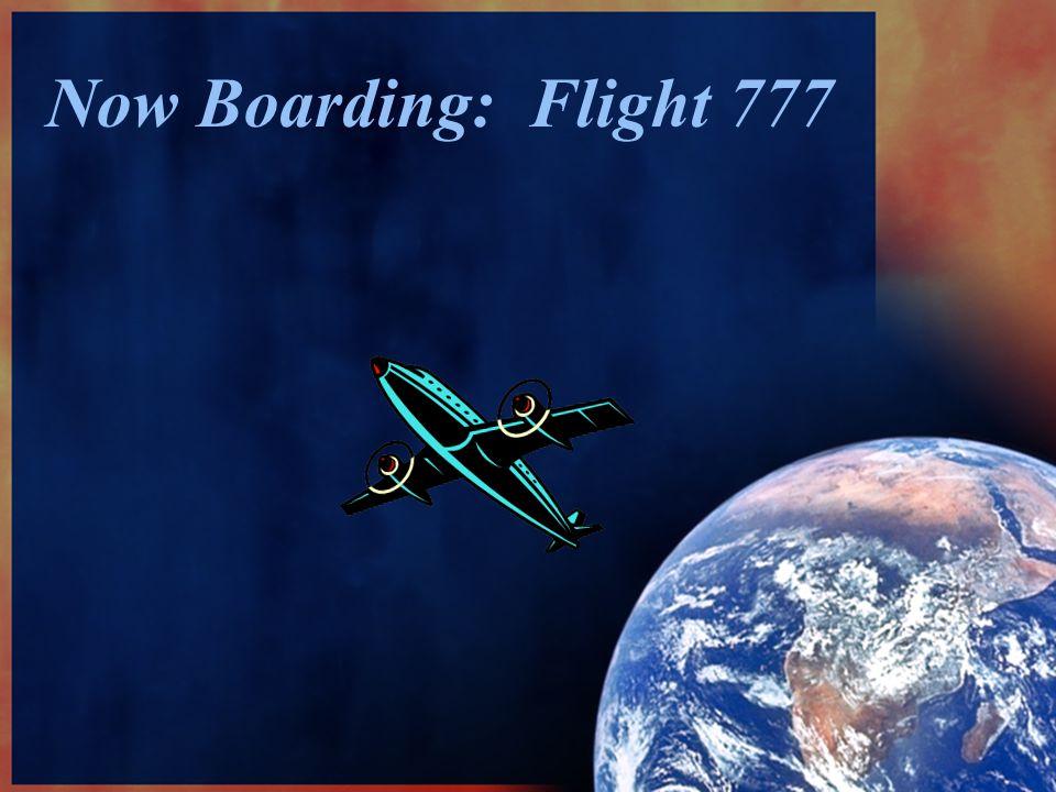 Now Boarding: Flight 777