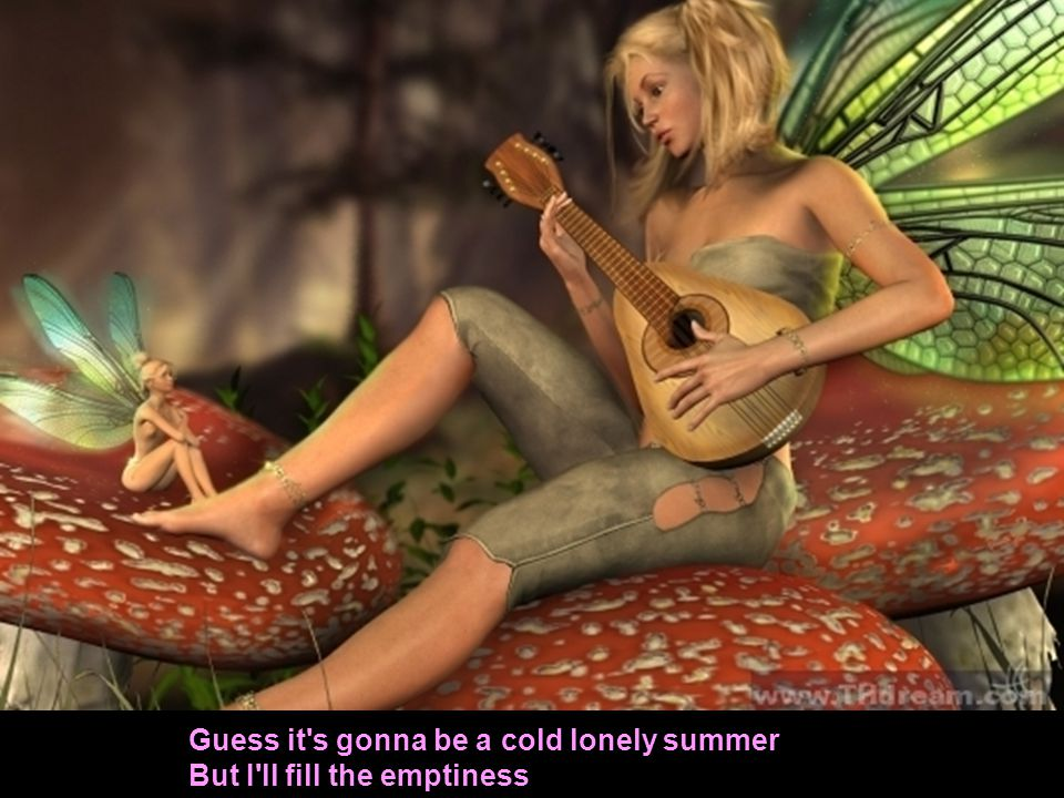 Guess it s gonna be a cold lonely summer