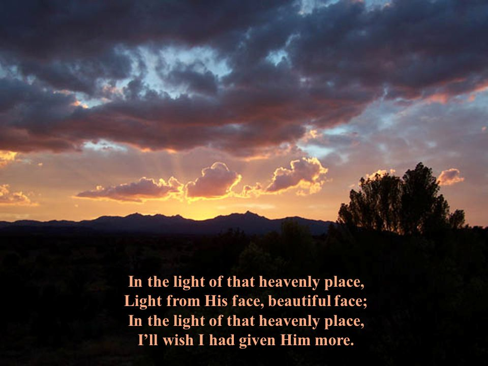 In the light of that heavenly place,