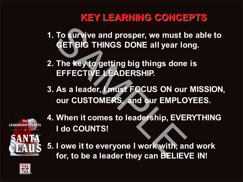 KEY LEARNING CONCEPTS 1. To survive and prosper, we must be able to GET BIG THINGS DONE all year long.