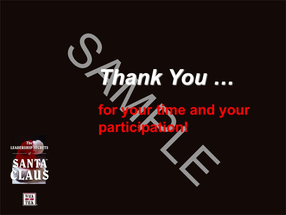 Thank You … for your time and your participation!