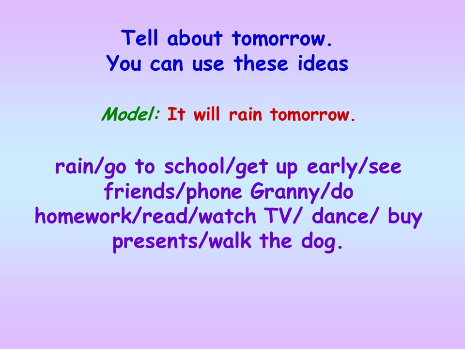 Tell about tomorrow. You can use these ideas