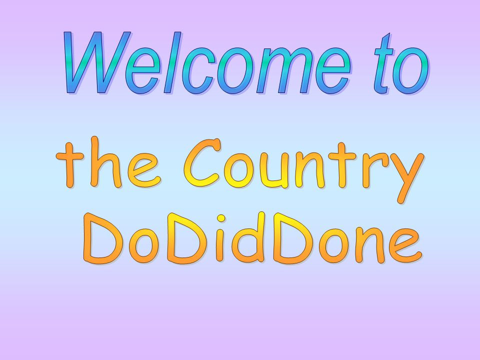 Welcome to the Country DoDidDone