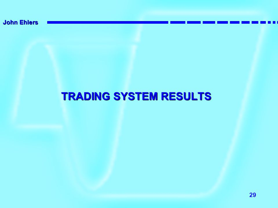 TRADING SYSTEM RESULTS