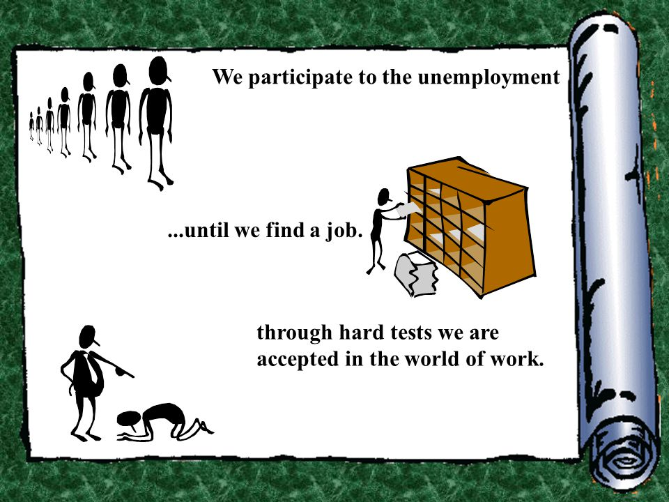We participate to the unemployment
