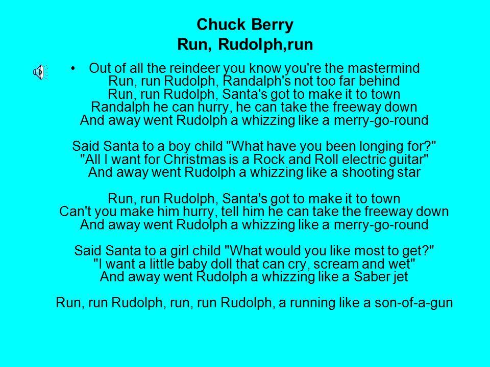 Chuck Berry Run, Rudolph,run