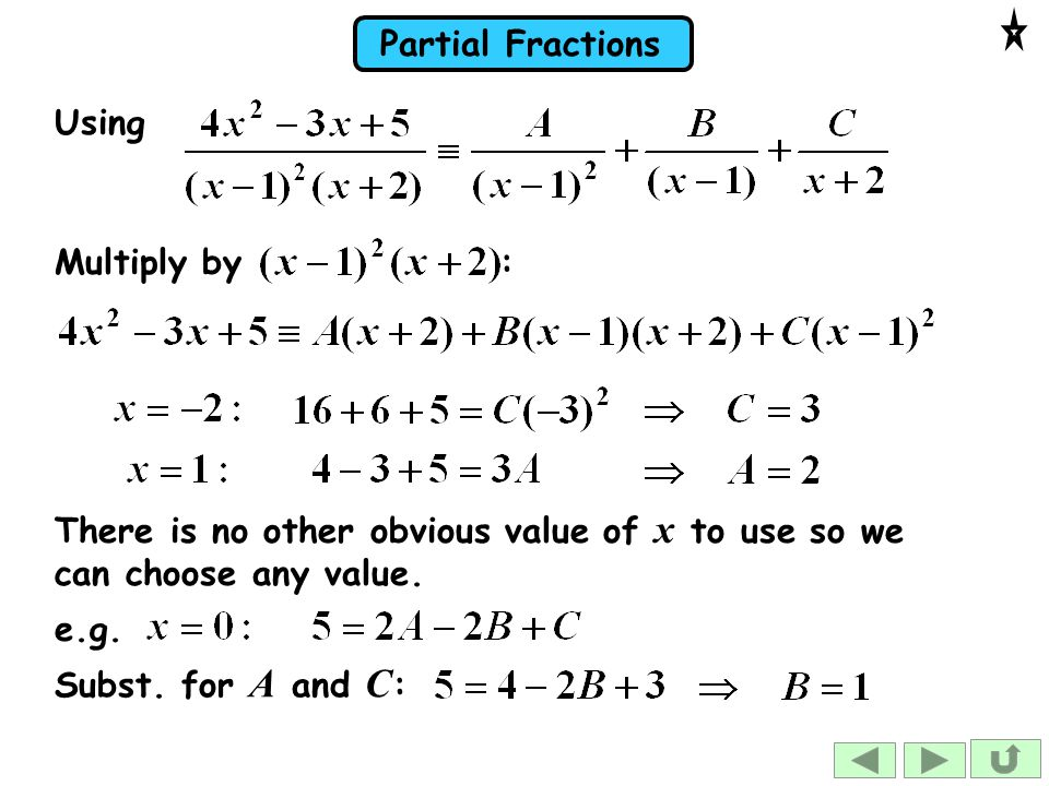 Using Multiply by : There is no other obvious value of x to use so we can choose any value.
